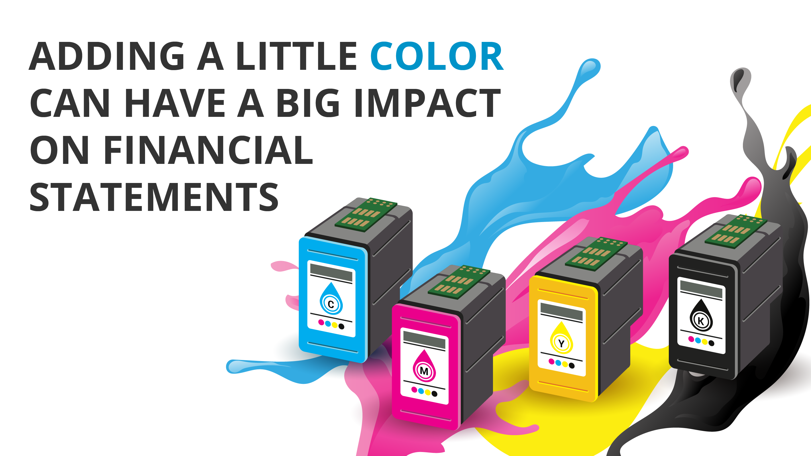 Title Image - Adding a Little Color can have a Big Impact on Financial Statements